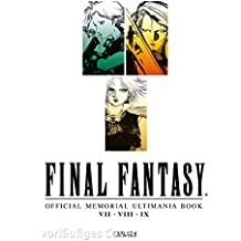 Final Fantasy - Official Memorial Ultimania Book 1: VII VIII IX: behandelt die Spiele VII VIII und IX