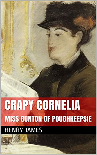 crapy-cornelia-followed-by-miss-gunton-of-poughkeepsie-english-edition