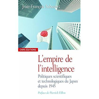 L'empire de l'intelligence: Politiques scientifiques et technologiques du Japon depuis 1945 (Anthropologie)