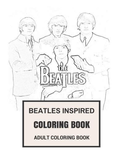 Beatles Inspired Coloring Book: Beatlemania and Classic English Rock Inspired Adult Coloring Book (Coloring Book for Adults) by Beatles Inspired Coloring Book (2016-09-11)