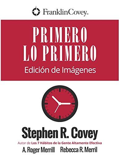 Primero Lo Primero: Edición de Imágenes por Stephen R. Covey