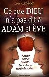 Ce que Dieu n'a pas dit à Adam et Eve : Amour, sexe et entente : les 7 liens secrets du bonheur