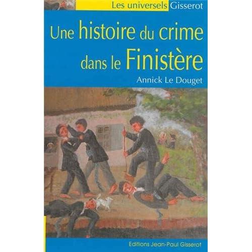 Une Histoire du Crime Dans le Finistere