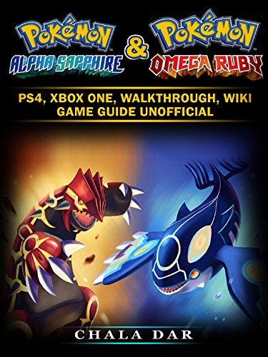 Pokemon Omega Ruby & Alpha Sapphire: Pokedex, Walkthrough, Evolutions, Game  Guide Unofficial (English Edition)
