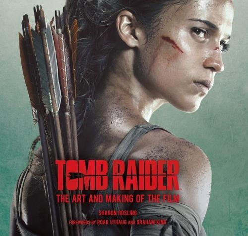 Tomb Raider: The Art and Making of the Film (Art Film)