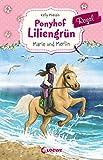 Ponyhof Liliengrün Royal - Marie und Merlin: ab 8 Jahre