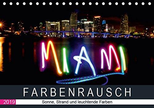 Farbenrausch in Miami Beach (Tischkalender 2019 DIN A5 quer): Miami Beach: Sonne, Strand und leuchtende Farben (Monatskalender, 14 Seiten ) (CALVENDO Orte)