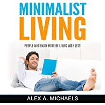 Minimalist Living: People Who Enjoy More by Living with Less