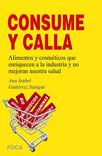 ¡¡Consume y calla!! (Investigación) por Ana Isabel Gutiérrez Salegui