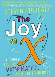 The Joy of X: A Guided Tour of Mathematics, from One to Infinity by Steven Strogatz (2014-03-06)