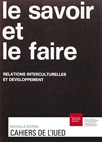Lire Le savoir et le faire: Relations interculturelles et développement pdf epub