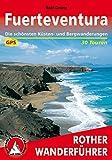 Fuerteventura: Die schönsten Küsten- und Bergwanderungen – 30 Touren (Rother Wanderführer) (German Edition)