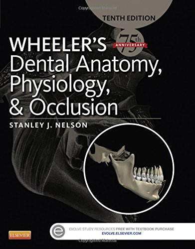 Wheeler's Dental Anatomy, Physiology and Occlusion, 10e