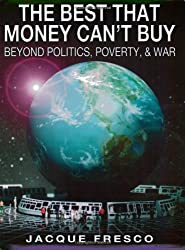 The Best That Money Can't Buy: Beyond Politics, Poverty & War