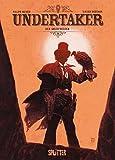 Undertaker. Band 1: Der Goldfresser