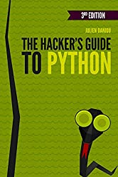 The Hacker's Guide to Python: 3rd Edition