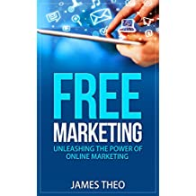 Free Marketing (Email Marketing,Google with SEO,Affiliate Marketing,Blogging,Social Media): The Ultimate Free Marketing Guide (English Edition)