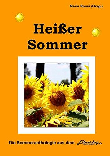 Heißer Sommer - Vierlogie mit Schlagerstar CHRIS DOERK: Die 2. Anthologie aus der Reihe Vier Jahreszeiten - die Quartett-Anthologien 2012