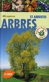 Arbres et arbustes. 400 espèces
