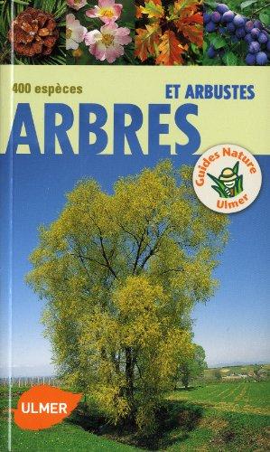 Arbres et arbustes. 400 espèces par Bruno Kremer