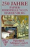 250 Jahre Papier-Herstellung in Hardenburg - Günter Bayerl