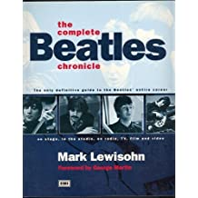 """The Complete """"Beatles"""" Chronicle: The Only Definitive Guide to the """"Beatles'"""" Entire Career"""