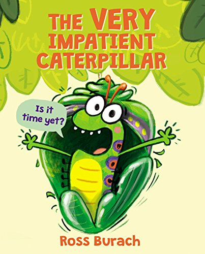The Very Impatient Caterpillar por Ross Burach