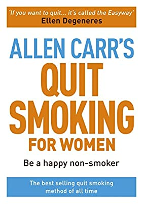 Allen Carr's Quit Smoking for Women: Be a Happy Non-Smoker (Allen Carr's Easyway) by Arcturus Publishing