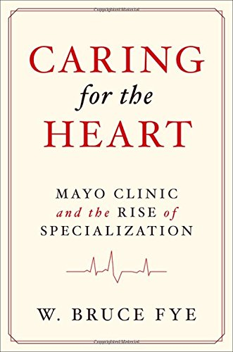 caring-for-the-heart-mayo-clinic-and-the-rise-of-specialization