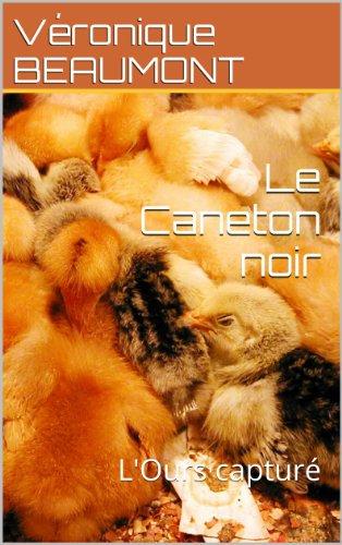 Le Caneton noir: L'Ours captur