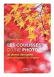 Telecharger Livres Les coulisses d une photo 30 photos decryptees pour progresser et s inspirer (PDF,EPUB,MOBI) gratuits en Francaise