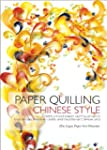 Paper Quilling Chinese Style: Create...