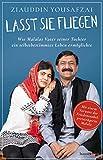 Lasst sie fliegen: Wie Malalas Vater seiner Tochter ein selbstbestimmtes Leben ermöglichte