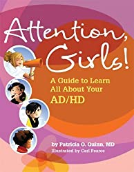 Attention, Girls!: A Guide to Learn All about Your AD/HD by Patricia O Quinn MD (2009-04-01)