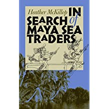 In Search of Maya Sea Traders (TEXAS A & M UNIVERSITY ANTHROPOLOGY SERIES, Band 11)
