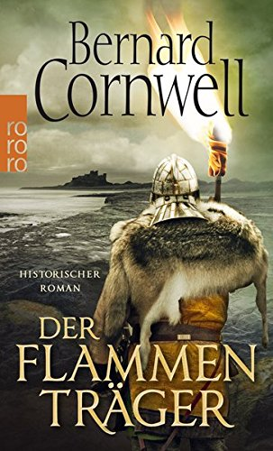 Cornwell, Bernard: Der Flammenträger (Die Uhtred-Saga, Band 10)