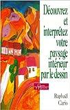 Découvrez et interprétez votre paysage intérieur par le dessin de Raphaël Cario ( 18 septembre 2003 ) - 18/09/2003