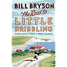 The Road to Little Dribbling: More Notes from a Small Island (Bryson Book 1) (English Edition)