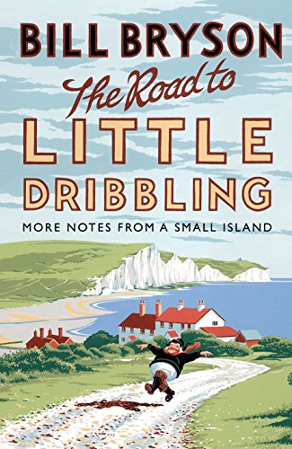 The Road to Little Dribbling: More Notes from a Small Island (Bryson Book 1) (English Edition) - Freundliche Guide