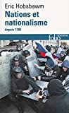 Nations et nationalisme depuis 1780: Programme, mythe, réalité