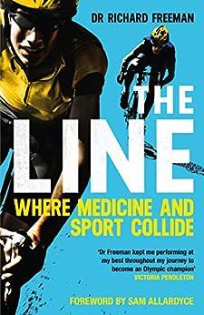 The Line: Where Medicine and Sport Collide (English Edition) de [Freeman, Richard]