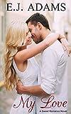 My Love: A Sweet Romance Novel (Clean Romance Series Book 1)