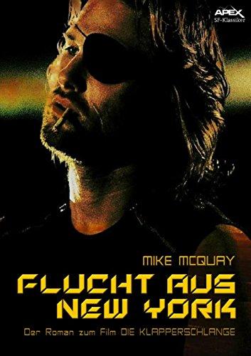 FLUCHT AUS NEW YORK: Der Roman zum Film DIE KLAPPERSCHLANGE