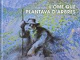 L'òme que plantava d'arbres : Occitan languedocien