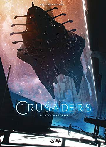 Crusaders 01 - La Colonne de fer par  Vyacheslav Panarin, Christophe Bec