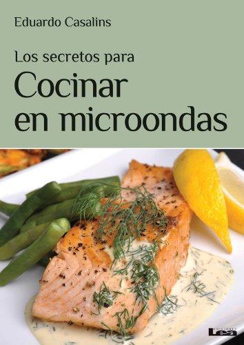 Los secretos para cocinar en microondas eBook: Eduardo ...