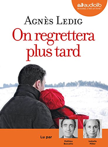 On Regrettera Plus Tard: Livre Audio 1 CD MP3