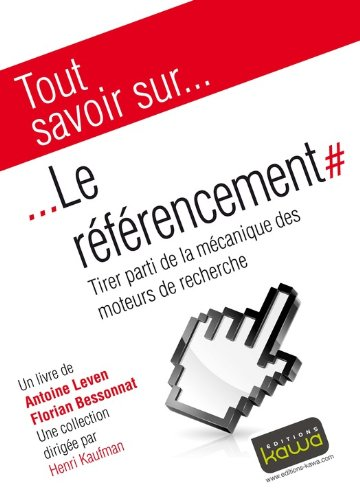 Livre gratuits en ligne Tout savoir sur... Le référencement: Tirer parti de la mécanique des moteurs de recherche pdf, epub ebook
