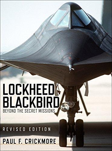 Lockheed Blackbird: Beyond the Secret Missions (Revised Edition) (General Aviation) por Paul F Crickmore