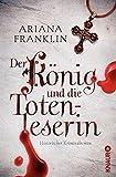 Der König und die Totenleserin: Historischer Kriminalroman bei Amazon kaufen